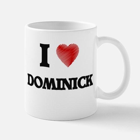 I love Dominick Mugs