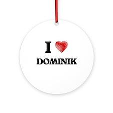 I love Dominik Round Ornament