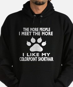 I Like My Colorpoint Shorthair Cat Hoodie