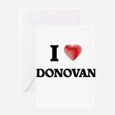 I love Donovan Greeting Cards