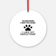 I Like My Chantilly Tiffany Cat Round Ornament