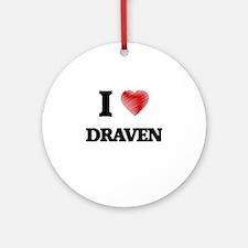 I love Draven Round Ornament