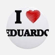 I love Eduardo Round Ornament