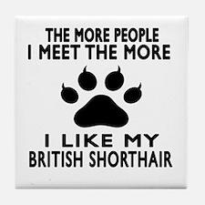 I Like My British Shorthair Cat Tile Coaster