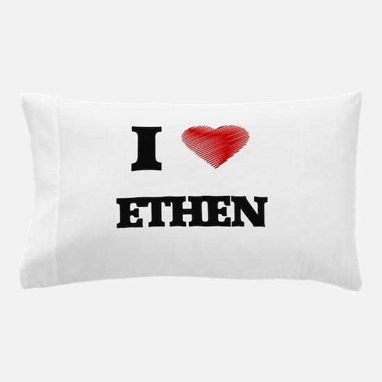 I love Ethen Pillow Case