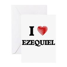 I love Ezequiel Greeting Cards