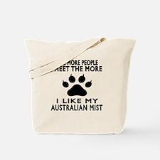 I Like My Australian Mist Cat Tote Bag