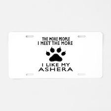 I Like My Ashera Cat Aluminum License Plate