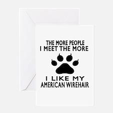 I Like My American Wirehair Cat Greeting Card