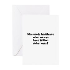 Who needs healthcare when we  Greeting Cards (Pk o