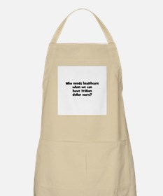 Who needs healthcare when we  BBQ Apron