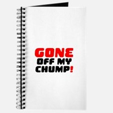 GONE OFF MY CHUMP! Journal