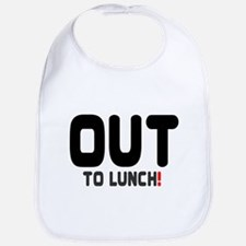 OUT TO LUNCH! Bib