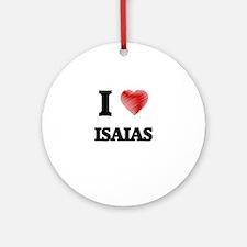 I love Isaias Round Ornament