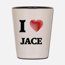 I love Jace Shot Glass