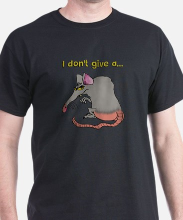 I don't give a rat's... T-Shirt