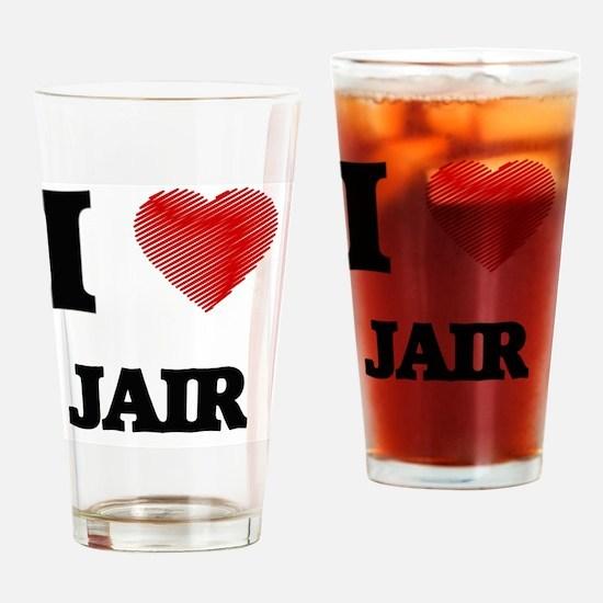 I love Jair Drinking Glass