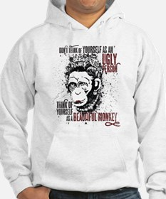 You are a Beautiful Monkey! Hoodie