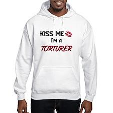 Kiss Me I'm a TORTURER Hoodie