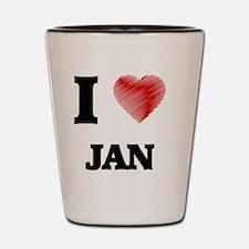 I love Jan Shot Glass