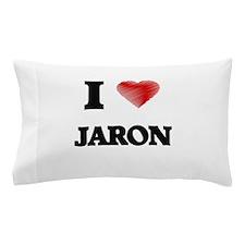 I love Jaron Pillow Case