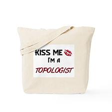 Kiss Me I'm a TOPOLOGIST Tote Bag
