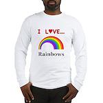 I Love Rainbows Long Sleeve T-Shirt