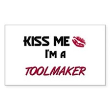 Kiss Me I'm a TOOLMAKER Rectangle Decal