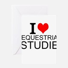 I Love Equestrian Studies Greeting Cards