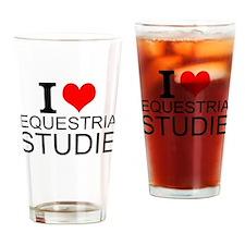 I Love Equestrian Studies Drinking Glass