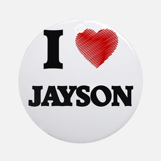 I love Jayson Round Ornament