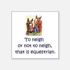 To neigh or not to neigh, that is equestri Sticker