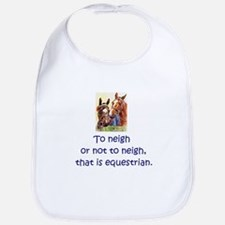 To neigh or not to neigh, that is equestrian - Bib