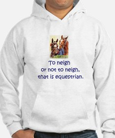 To neigh or not to neigh, that i Hoodie