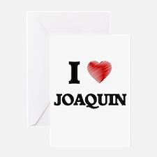 I love Joaquin Greeting Cards