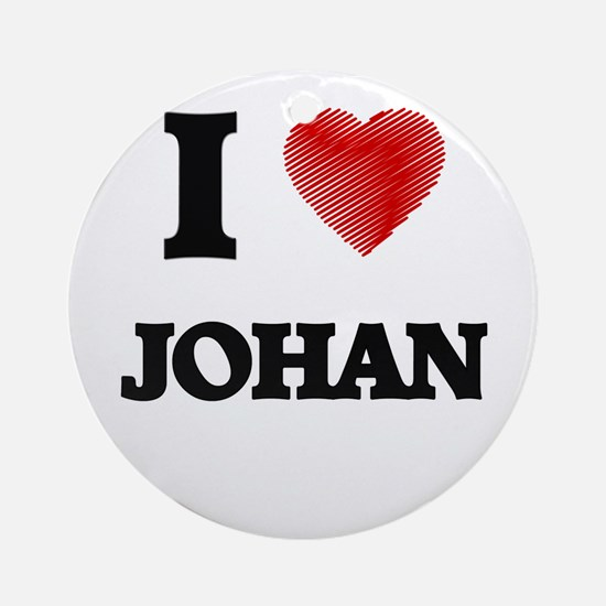 I love Johan Round Ornament