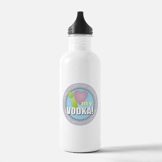 I Love My Vodka Water Bottle