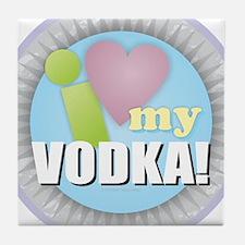 I Love My Vodka Tile Coaster