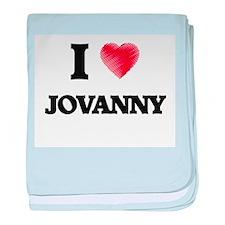 I love Jovanny baby blanket