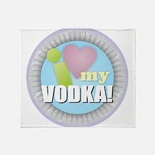 I Love My Vodka Throw Blanket