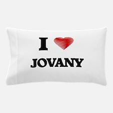 I love Jovany Pillow Case