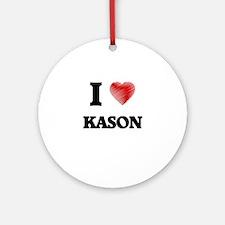 I love Kason Round Ornament