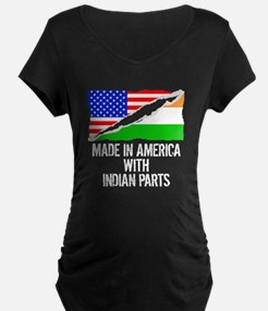 Made In America With Indian Parts Maternity T-Shir