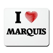I love Marquis Mousepad