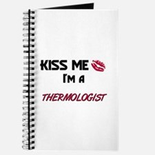 Kiss Me I'm a THERMOLOGIST Journal