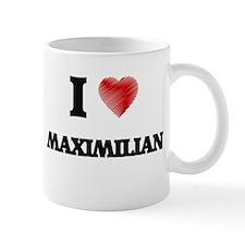 I love Maximilian Mugs