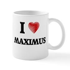 I love Maximus Mugs