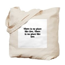 There is no place like Om, Th Tote Bag