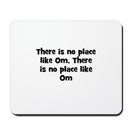 There is no place like Om, Th Mousepad
