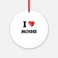 I love Moshe Round Ornament